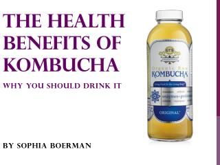 The Health Benefits of Kombucha