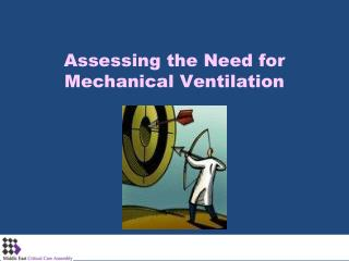 Assessing the Need for Mechanical Ventilation