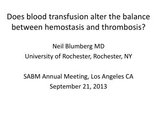 Does blood transfusion alter the balance between hemostasis and thrombosis?