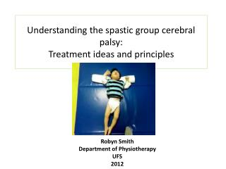 Understanding the spastic group cerebral palsy: Treatment ideas and principles