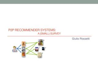 P2P  recommender systems :  		a (small)  survey
