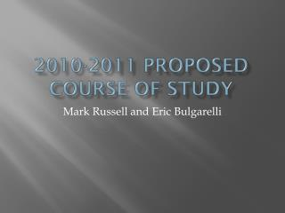 2010-2011 Proposed course of study