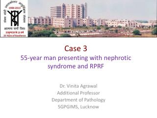 Case 3 55-year man presenting with nephrotic syndrome and RPRF