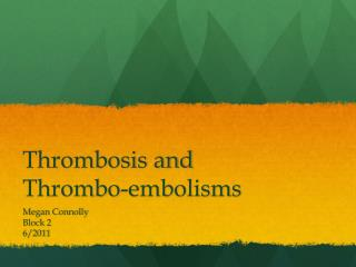 Thrombosis  and  Thrombo -embolisms