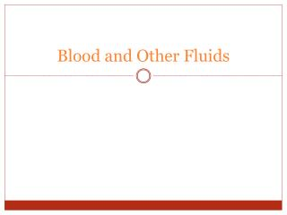 Blood and Other Fluids