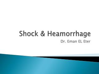 Shock &  Heamorrhage