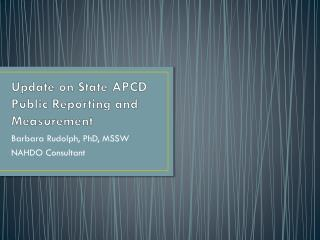 Update on State APCD Public Reporting and Measurement