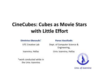 CineCubes : Cubes as Movie Stars with Little Effort