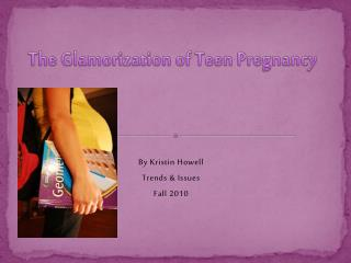 The Glamorization of Teen Pregnancy