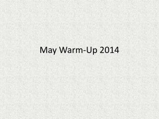 May Warm-Up 2014
