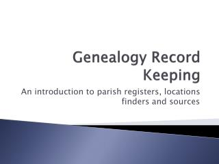 Genealogy Record Keeping
