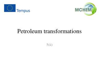 Petroleum  transformations