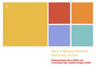Intro to Magical Realism and Color in Film