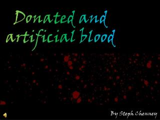Donated and artificial blood