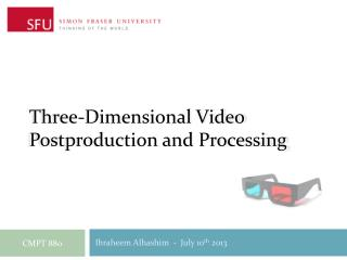 Three-Dimensional Video Postproduction and Processing