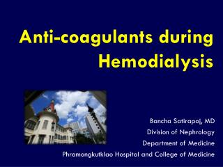 Anti-coagulants during Hemodialysis