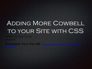 Adding More Cowbell to your Site with CSS