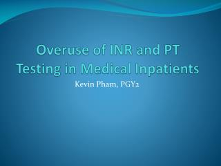 Overuse of INR and PT Testing in Medical Inpatients