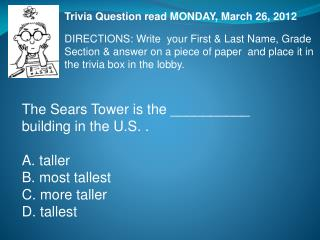 Trivia Question read  MONDAY , March 26,  2012