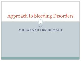 Approach to bleeding Disorders