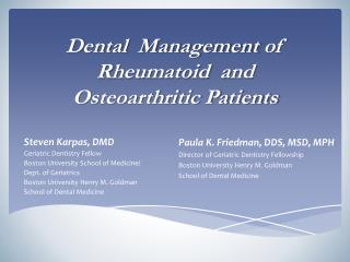 Dental  Management  o f Rheumatoid  and  Osteoarthritic Patients