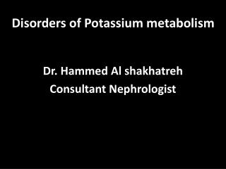 Disorders of Potassium metabolism