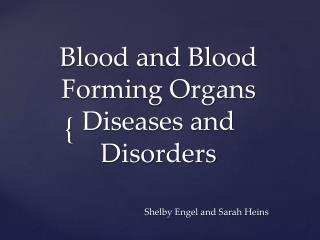 Blood and Blood Forming Organs Diseases and Disorders