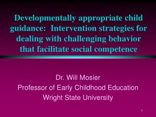 Dr. Will Mosier Professor of Early Childhood Education Wright State University