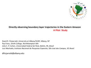 Directly observing boundary layer trajectories in the Eastern  Amazon A Pilot  Study