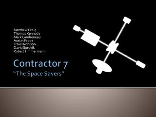"Contractor 7 ""The Space Savers"""
