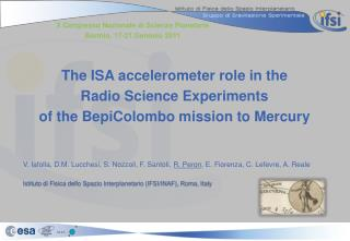 The ISA accelerometer role in the  Radio Science Experiments