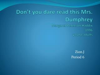 Don't you dare read this Mrs. Dumphrey Margaret Peterson Haddix 1996 young adults