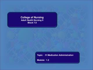 College of Nursing Adult Health Nursing II Block 7.0