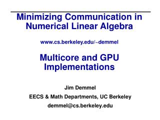 Jim  Demmel EECS & Math Departments, UC Berkeley demmel@cs.berkeley.edu