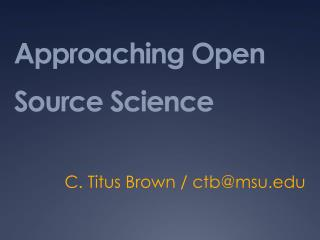 Approaching Open Source Science