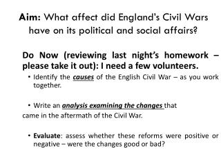 Aim:  What affect did England's Civil Wars have on its political and social affairs?
