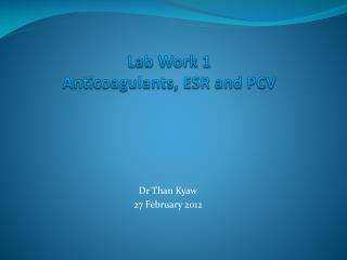 Lab Work 1 Anticoagulants, ESR and PCV