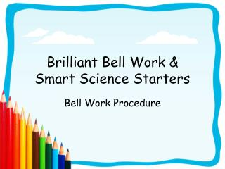 Brilliant Bell Work &  Smart Science Starters