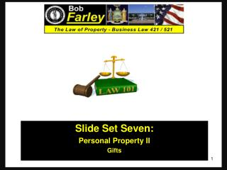 Slide Set Seven: Personal Property II Gifts