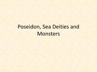 Poseidon, Sea Deities and Monsters