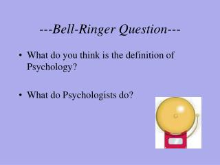---Bell-Ringer Question---