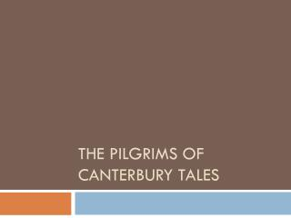 The Pilgrims of Canterbury Tales