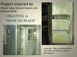 Project inspired by  Wayne Jiang, Edward hopper, and A ndrew Wyeth