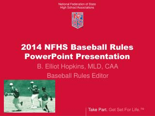 2014 NFHS Baseball Rules PowerPoint Presentation