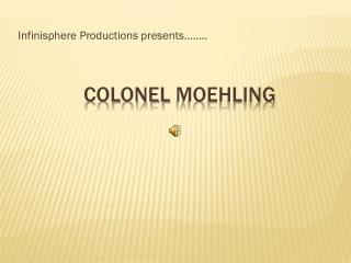 Colonel  Moehling