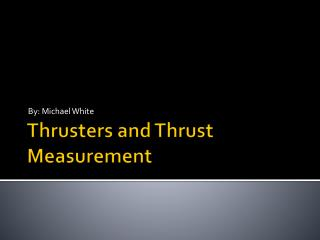 Thrusters and Thrust Measurement