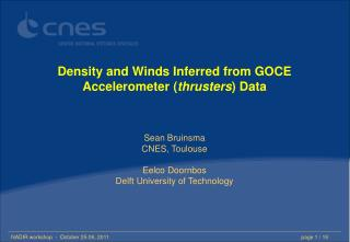Density and Winds Inferred from GOCE Accelerometer ( thrusters )  Data Sean Bruinsma