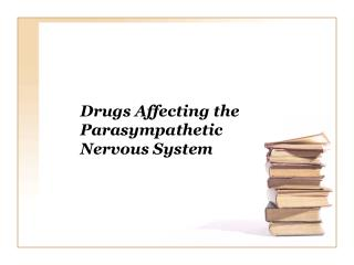 Drugs Affecting the Parasympathetic Nervous System