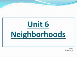 Unit 6 Neighborhoods