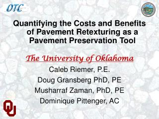 Quantifying the Costs and Benefits of Pavement Retexturing as a  Pavement Preservation Tool